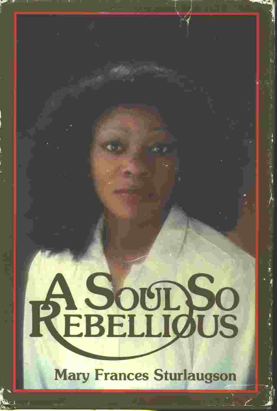 Image for A SOUL SO REBELIOUS