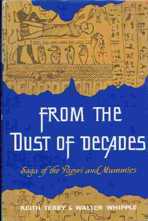 Image for FROM THE DUST OF DECADES:  Saga of the Papyri and Mummies