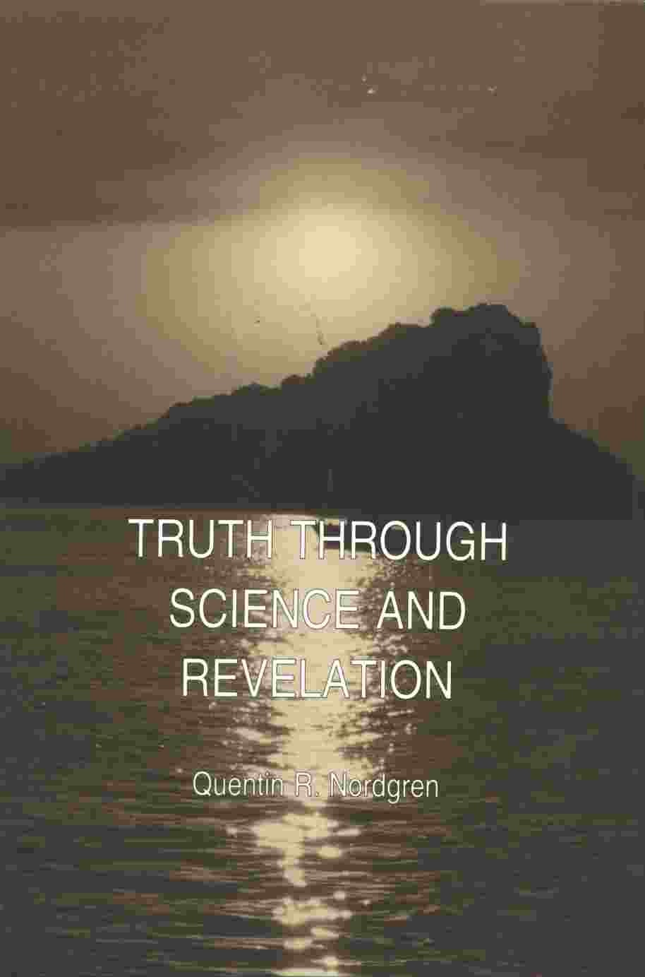 Image for TRUTH THROUGH SCIENCE AND REVELATION