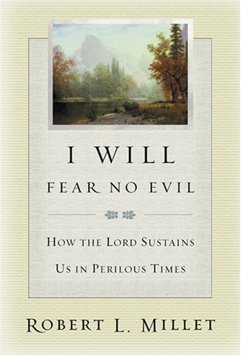 Image for I WILL FEAR NO EVIL -  How the Lord Sustains Us in Perilous Times