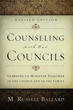 Image for Counseling with Our Councils (Revised Edition) -   Learning to Minister Together in the Church and in the Family