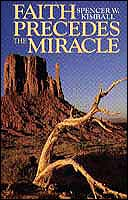 Image for FAITH PRECEDES THE MIRACLE - AUDIO CD - Based on Discourses of Spencer W. Kimball