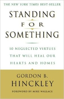 Image for STANDING FOR SOMETHING -  10 Neglected Virtues That Will Heal Our Hearts and Homes