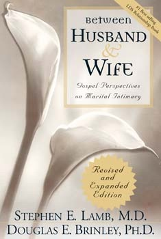 Image for BETWEEN HUSBAND AND WIFE - (REVISED)  Gospel Perspectives on Marital Intimacy