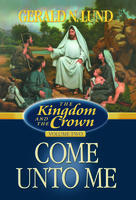 Image for THE KINGDOM AND THE CROWN - VOL. 2 -  Come Unto Me