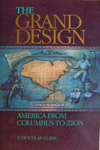 Image for THE GRAND DESIGN - America from Columbus to Zion