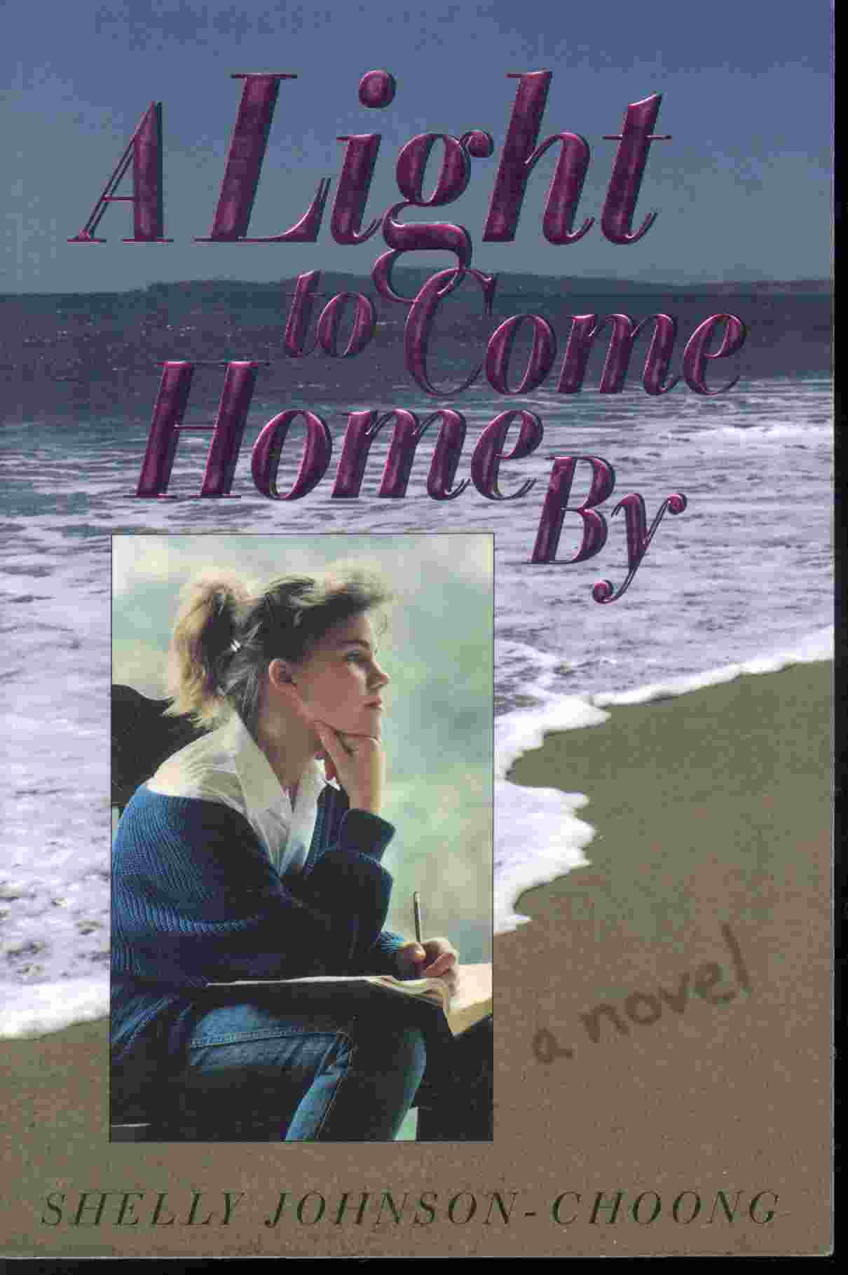 Image for A LIGHT TO COME HOME BY  A Novel