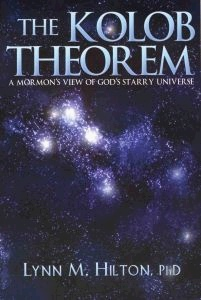 Image for THE KOLOB THEOREM - A Mormon's View of God's Starry Universe