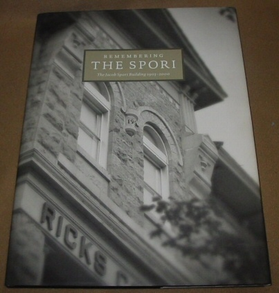 Image for REMEMBERING THE SPORI - A Compilation of Photos, Memories, and Essays Commemorating the Jacob Spori Building