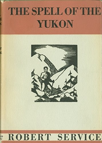 Image for THE SPELL OF THE YUKON AND OTHER VERSES