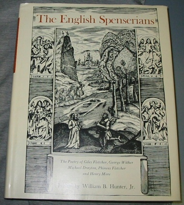Image for THE ENGLISH SPENSERIANS -  The Poetry of Giles Fletcher, George Wither, Michael Drayton, Phineas Fletcher, and Henry More
