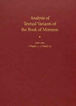 Image for ANALYSIS OF TEXTUAL VARIANTS OF THE BOOK OF MORMON - PART ONE - 1 Nephi 1 - 2 Nephi 10