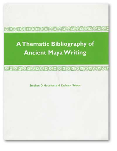 Image for A THEMATIC BIBLIOGRAPHY OF ANCIENT MAYA WRITING