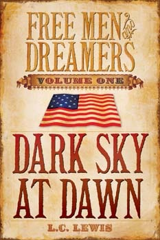 Image for Free Men and Dreamers - Vol. 1 - Dark Sky At Dawn