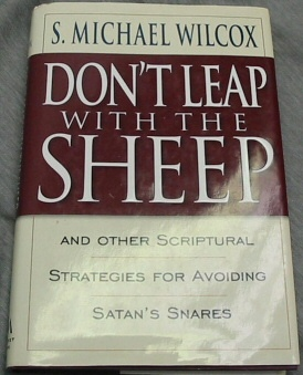 Image for DON'T LEAP WITH THE SHEEP -  And Other Scriptural Strategies for Avoiding Satan's Snares