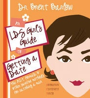 Image for An Lds Girl's Guide to Getting a Date - The A. C. T. Formula and Other Surefire Methods for Catching a Man