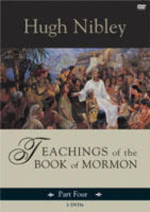 Image for Teachings of the Book of Mormon - Part 4 (On 3 Dvds) - 3 Nephi 6 - Moroni 10