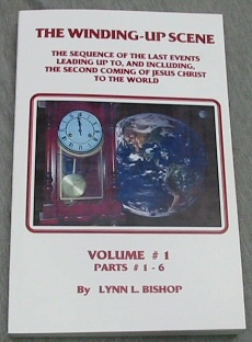 Image for THE WINDING-UP SCENE (VOLUME 1) - The Sequence of the Last Events Leading Up To, and Including, the Second Coming of Jesus Christ to the World