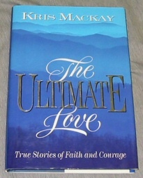 Image for THE ULTIMATE LOVE - True Stories of Faith and Courage