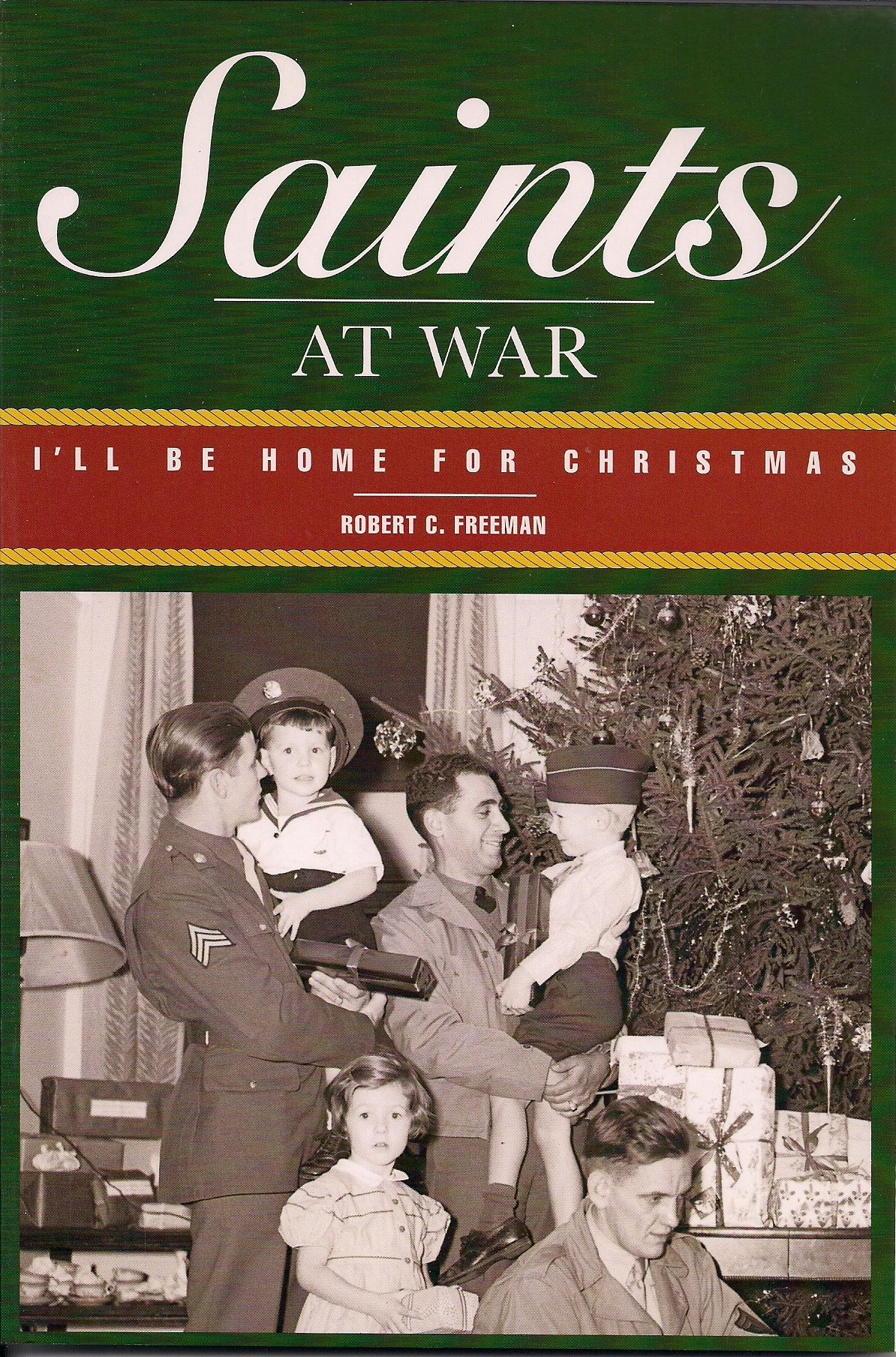Image for SAINTS AT WAR; I'll be Home for Christmas