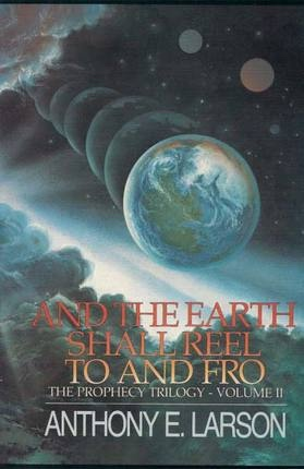 Image for And the Earth Shall Reel to and Fro -