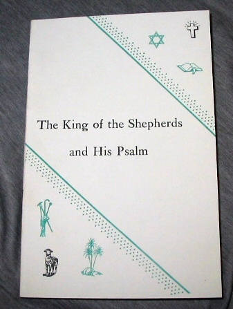 Image for THE KING OF THE SHEPHERDS AND HIS PSALM