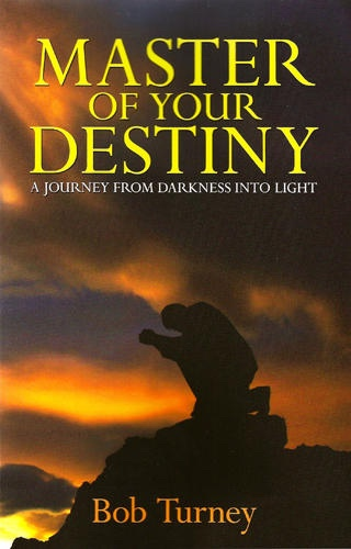 Image for Master of Your Destiny - A Journey from Darkness Into Light