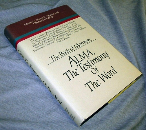 Image for THE BOOK of MORMON VOL. 6 : Alma - the Testimony of the Word (SYMPOSIUM SER. )