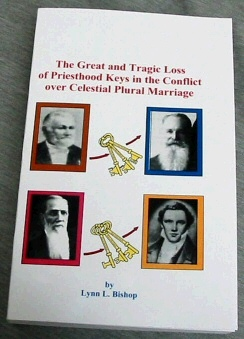 Image for THE GREAT AND TRAGIC LOSS OF PRIESTHOOD KEYS IN THE CONFLICT OVER CELESTIAL PLURAL MARRIAGE