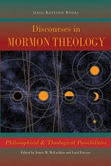 Image for Discourses in Mormon Theology - Philosophical & Theological Possibilities