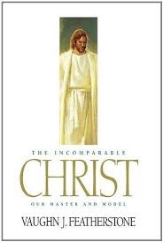 Image for The Incomparable Christ - Our Master and Model