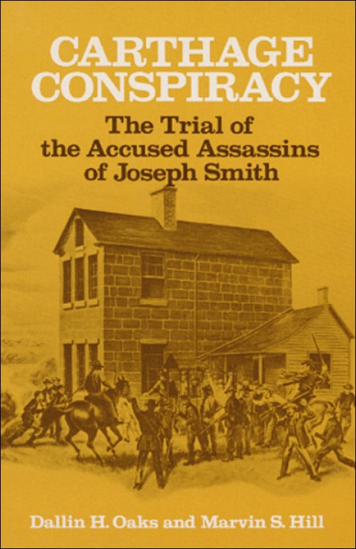 Image for CARTHAGE CONSPIRACY - The Trial of the Accused Assassins of Joseph Smith