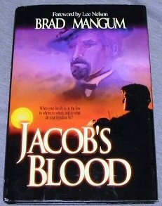 Image for JACOB'S BLOOD - When Your Family is on the Line, to Whom, to Where and to What Does Your Loyalty Lie?