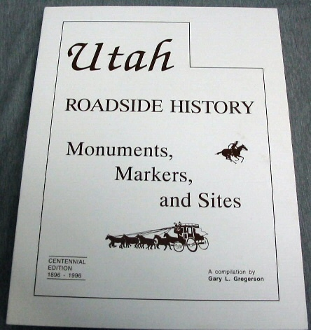 Image for UTAH ROADSIDE HISTORY - Monuments - Markers and Sites