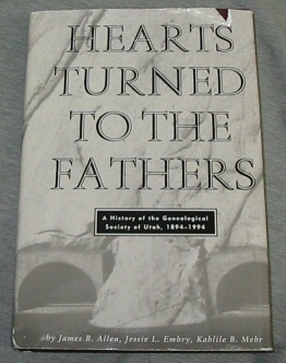 Image for Hearts Turned to the Fathers - a History of the Genealogical Society of Utah, 1894-1994