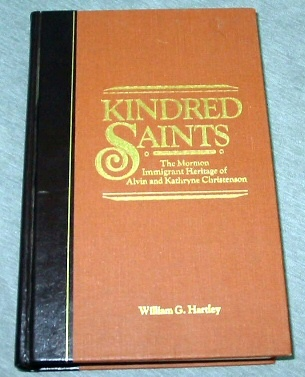 Image for Kindred Saints - The Mormon Immigrant Heritage of Alvin and Kathryne Christenson