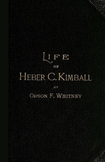 Image for LIFE OF HEBER C. KIMBALL -   An Apostle, the Father and Founder of the British Mission