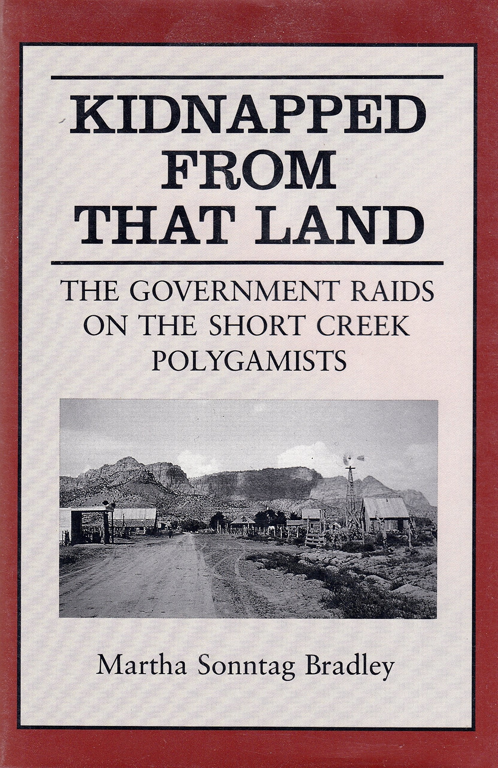 Image for Kidnapped from That Land: The Government Raids on the Short Creek Polygamists