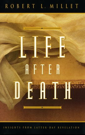 Image for Life After Death: Insights from Latter-Day Revelation