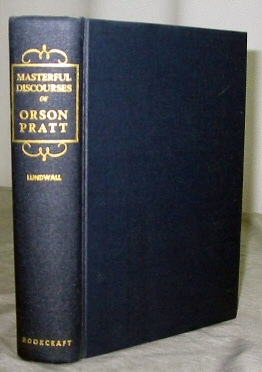 Image for MASTERFUL DISCOURSES AND WRITINGS OF ORSON PRATT