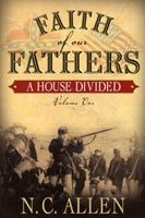 Image for FAITH OF OUR FATHERS - VOL 1 - A House Divided