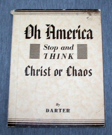 Image for Oh America, Stop and Think, Christ or Chaos - The God, Whom You Have Forsaken, is about to Withdraw His Spirit from You, Hence Disaster and Dissolution,