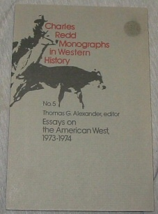 Image for CHARLES REDD MONOGRAPHS IN WESTERN HISTORY: NO.5 ESSAYS ON AMERICAN WEST, 1973-1974