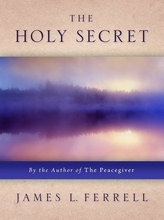 Image for THE HOLY SECRET - By the Author of the Peacegiver