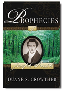 Image for The Prophecies of Joseph Smith Over 400 Prophecies by and about Joseph Smith, and Their Fulfillment