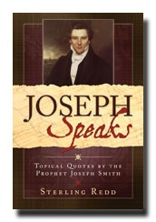 Image for Joseph Speaks - Topical Quotes by the Prophet Joseph Smith