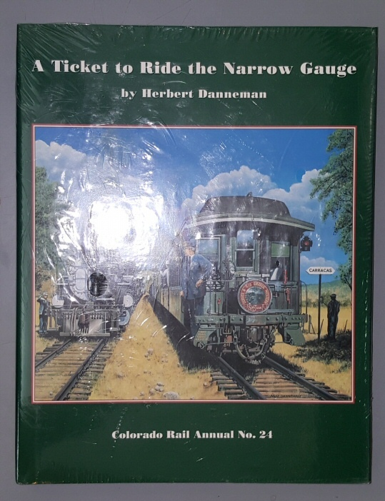 Image for A Ticket to Ride the Narrow Gauge (Colorado Rail Annual, No. 24)