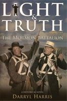 Image for Light & Truth: Mormon Battalion