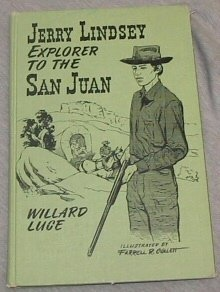 Image for JERRY LINDSEY: EXPLORER TO SAN JUAN