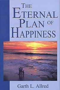 Image for THE ETERNAL PLAN OF HAPPINESS